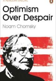 Optimism Over Despair Noam Chomsky
