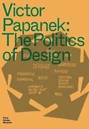 The Politics of Design Vctior Papanek